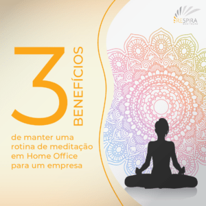 20210409 respira meditacao post 01 300x300 - 3 Benefícios de manter uma rotina de meditação no home office para uma empresa